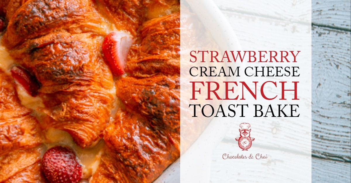A featured image of the Strawberry Cream Cheese French Toast Bake with the title overlayed.
